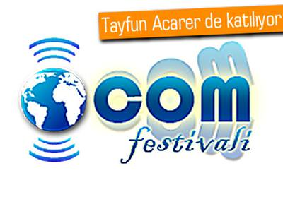 DOT COM FESTİVALİ E-TİCARETİ TARTIŞIYOR