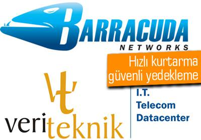 VERİTEKNİK, BARRACUDA NETWORKS'ÜN EMEA BÖLGESİ YETKİLİ VERİ MERKEZİ OLDU