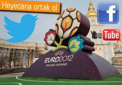 EURO 2012'Yİ SOSYAL MEDYADAN TAKİP EDİN