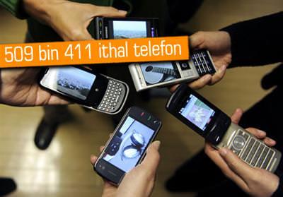 500 BİN CEP TELEFONU GETİRDİK