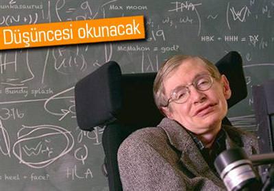 STEPHEN HAWKİNG'İN BEYNİNİ 'HACK'LEYECEKLER