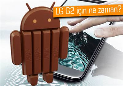 LG G2, ANDROİD 4.4.2 KİTKAT GÜNCELLEMESİNDE SON DURUM