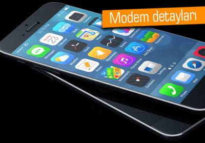 İPHONE 6'DA ESKİ MODEM YER ALIYOR