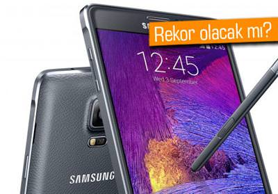 SAMSUNG GALAXY NOTE 4'ÜN İLK AY SATIŞI!