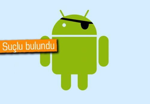 Android uygulama korsancılığından ilk kez birisi hapse girdi