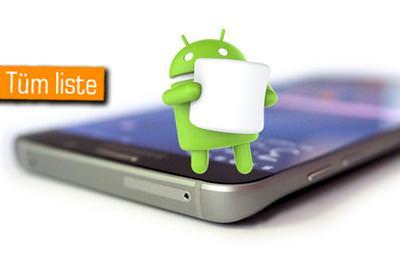 ANDROİD 6.0 MARSHMALLOW'A GÜNCELLENECEK TÜM AKILLI TELEFONLAR
