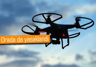 BİR İLİMİZDE DAHA DRONE YASAĞI