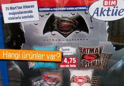 BİM'DE BATMAN V SUPERMAN ÜRÜNLERİ SATIŞA ÇIKIYOR