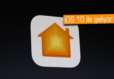 WWDC 16: APPLE, HOME UYGULAMASI İLE EVİNİZİ KONTROL EDECEK
