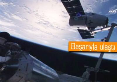 SPACEX'İN UZAY ARACI ULUSLARARASI UZAY İSTASYONU'NA KENETLENDİ