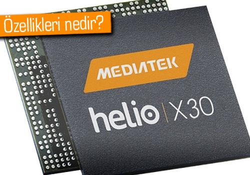 MediaTek'in yeni canavarı: Helio X30