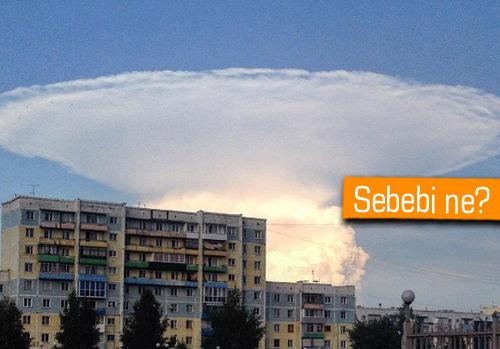 Rusya'da görünen dev bulut korkuttu!