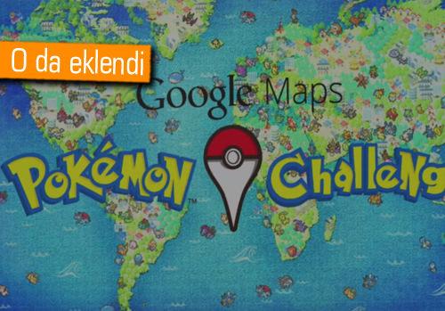 Google Haritalar'a Pokemon güncellemesi