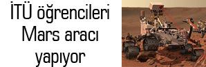 İTÜ öğrencileri Mars için keşif aracı tasarlıyor