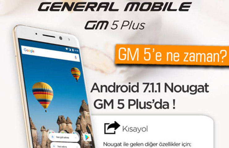 GENERAL MOBİLE GM 5 PLUS İÇİN ANDROİD 7.1.1 NOUGAT YAYINLANDI!